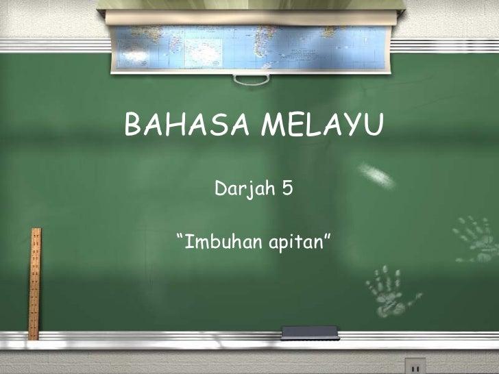 "BAHASA MELAYU Darjah 5 "" Imbuhan apitan"""