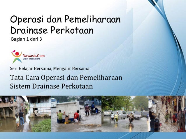 Tata Cara Operasional dan Pemeliharaan Drainase Perkotaan - bagian 1