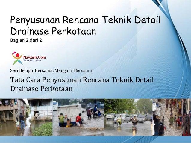 Tata Cara Penyusunan Detail Desain (DED) Drainase Perkotaan - bagian 2