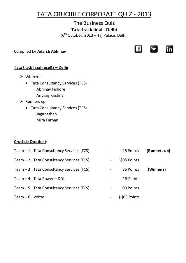 TATA CRUCIBLE CORPORATE QUIZ - 2013 The Business Quiz Tata track final - Delhi (6th October, 2013 – Taj Palace, Delhi) Com...