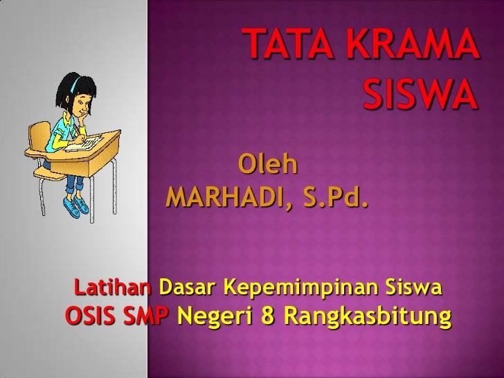 Oleh        MARHADI, S.Pd.Latihan Dasar Kepemimpinan SiswaOSIS SMP Negeri 8 Rangkasbitung