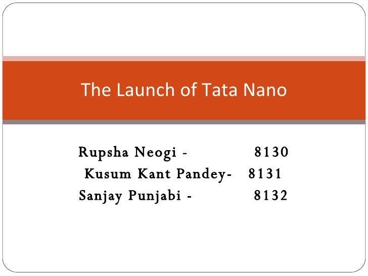 Rupsha Neogi -  8130 Kusum Kant Pandey-  8131 Sanjay Punjabi -  8132 The Launch of Tata Nano