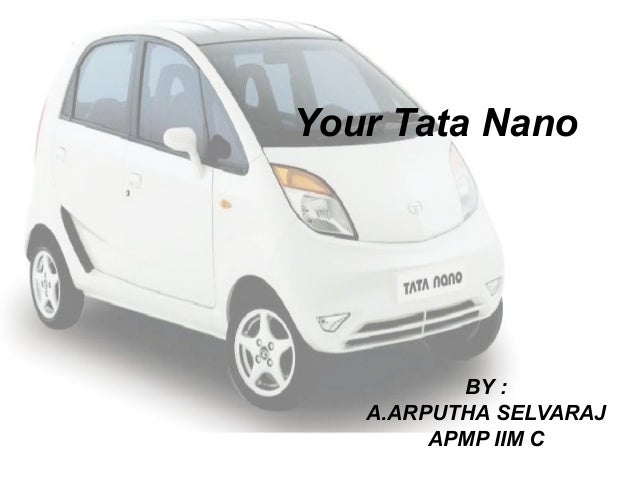 research brief for tata nano Riddled with hiccups since its conception, tata nano has never been a profit- making venture for the tata motors, to the end that the company is.