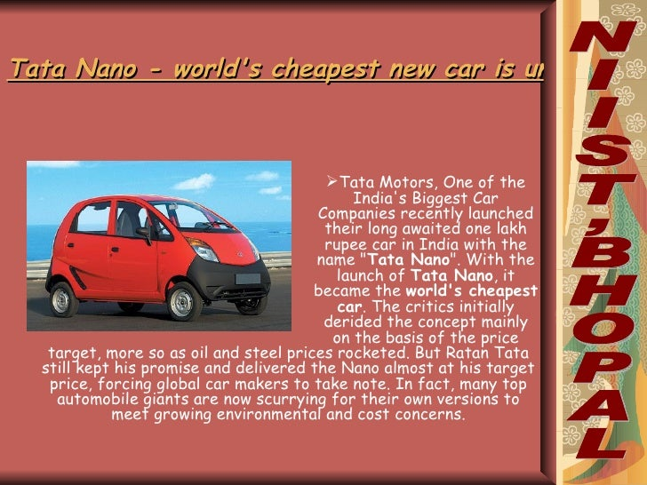 Tata Nano - world's cheapest new car is unveiled in India <ul><li>Tata Motors, One of the India's Biggest Car Companies re...