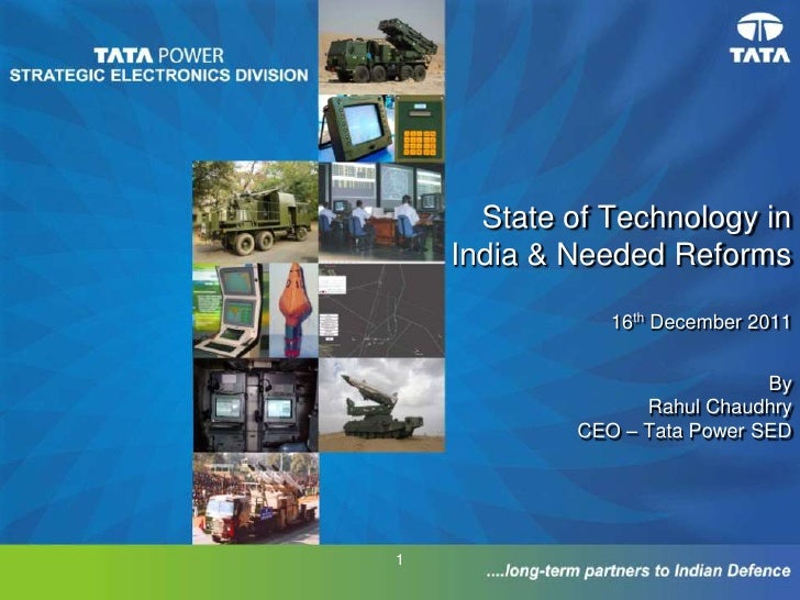 State of Technology in    India & Needed Reforms               16th December 2011                              By         ...