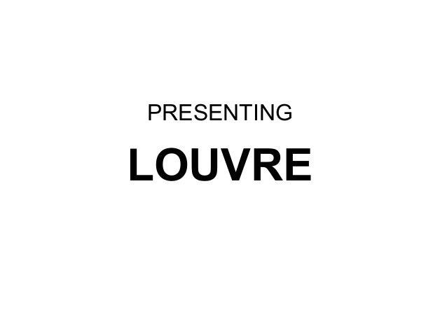 PRESENTING LOUVRE