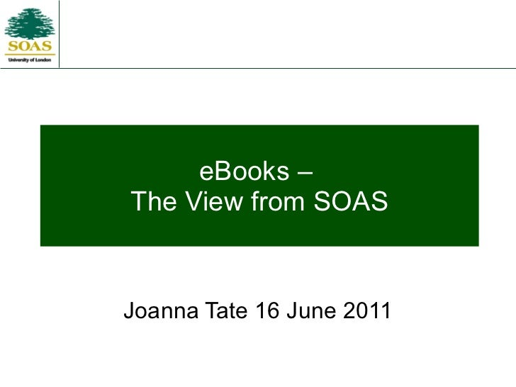 eBooks –  The View from SOAS Joanna Tate 16 June 2011
