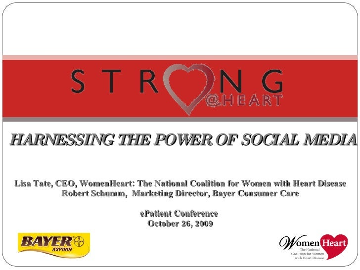 HARNESSING THE POWER OF SOCIAL MEDIA    Lisa Tate, CEO, WomenHeart: The National Coalition for Women with Heart Disease ...