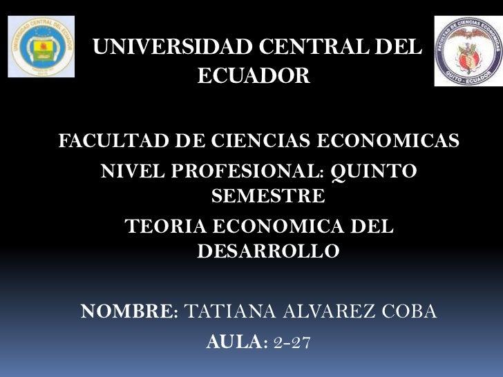 UNIVERSIDAD CENTRAL DEL         ECUADORFACULTAD DE CIENCIAS ECONOMICAS   NIVEL PROFESIONAL: QUINTO            SEMESTRE    ...