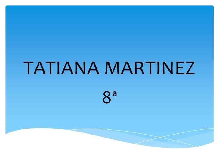 TATIANA MARTINEZ       8ª