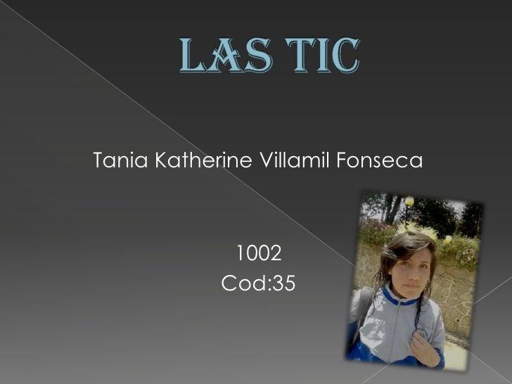 Tania Katherine Villamil Fonseca             1002            Cod:35