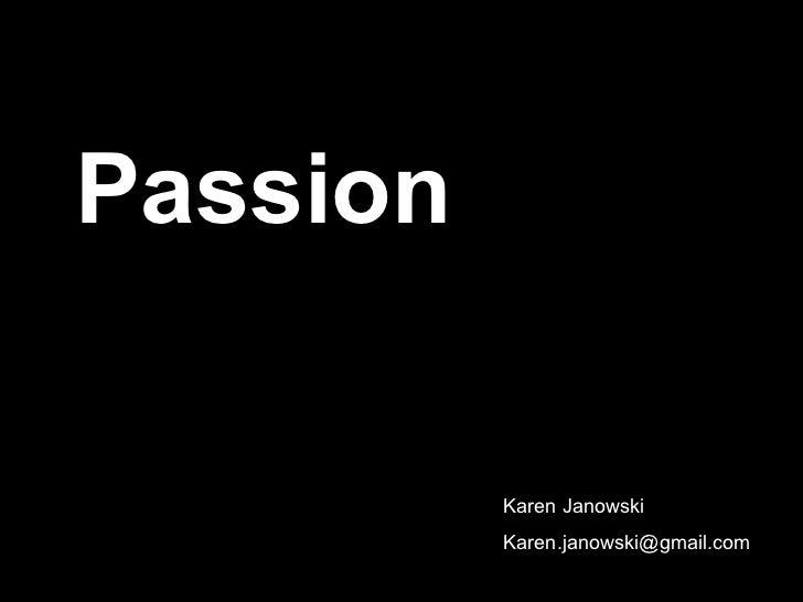 Passion Karen Janowski [email_address]