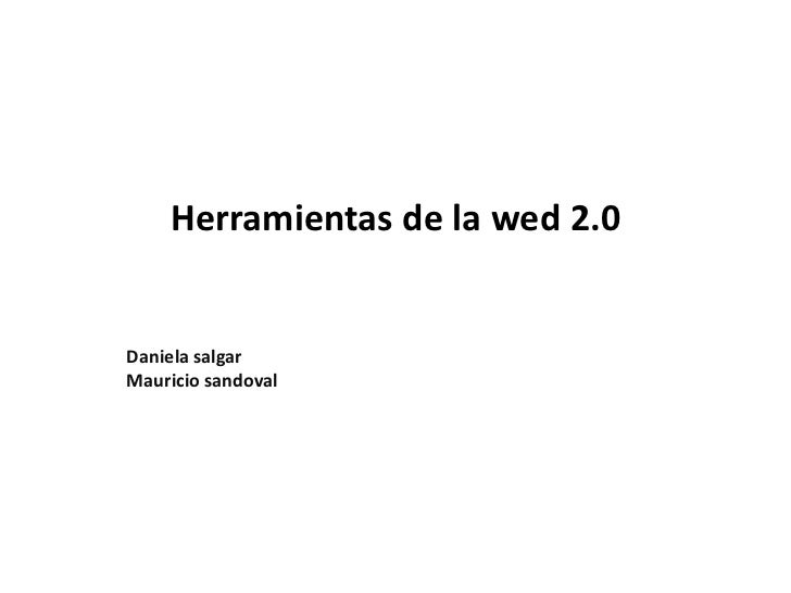 Herramientas de la wed 2.0 Daniela salgar  Mauricio sandoval