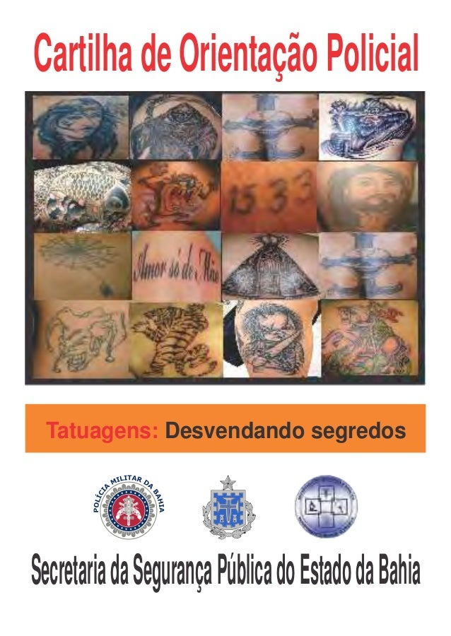 Cartilha de Orientação Policial Tatuagens: Desvendando segredosSecretaria da Segurança Pública do Estado da Bahia