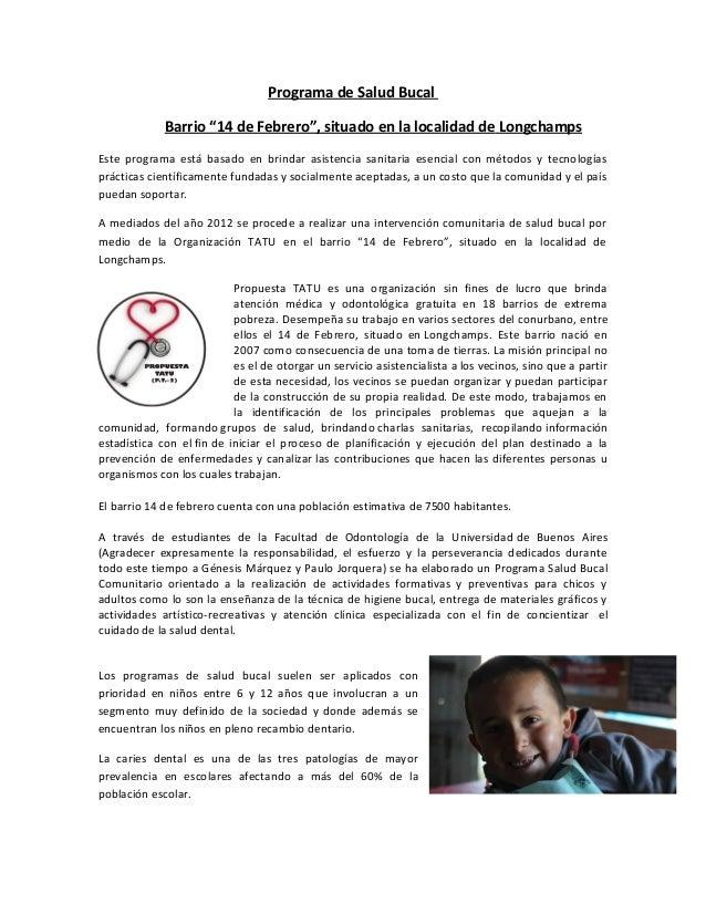 """Programa de Salud Bucal Barrio """"14 de Febrero"""", situado en la localidad de Longchamps Este programa está basado en brindar..."""
