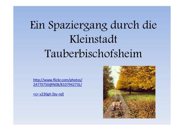 Ein Spaziergang durch die        Kleinstadt   Tauberbischofsheimhttp://www.flickr.com/photos/24773750@N08/8107942731/<c> v...