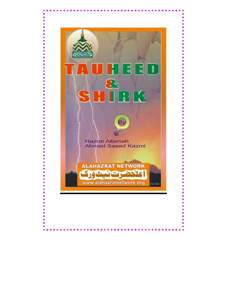 2          TAUHEED                  AND                  SHIRKBYGhazali-e-ZamanHazrat Allama MoulanaSayyed Ahmed Saeed Kaz...