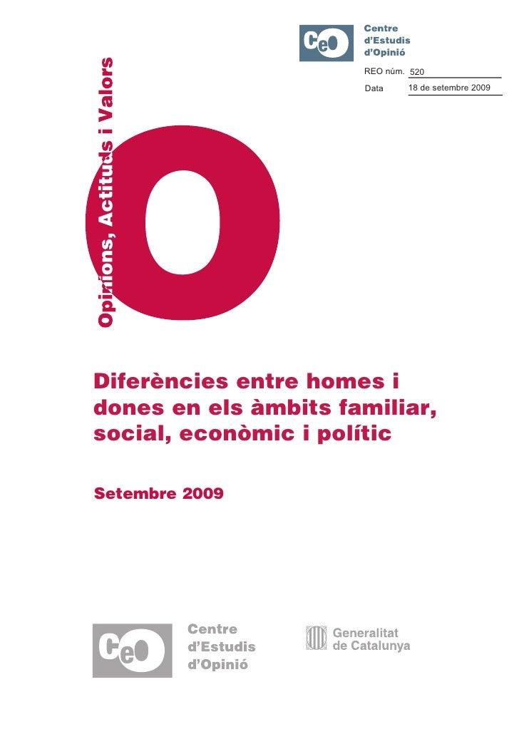 REO núm. 520                       Data    18 de setembre 2009     Diferències entre homes i dones en els àmbits familiar,...
