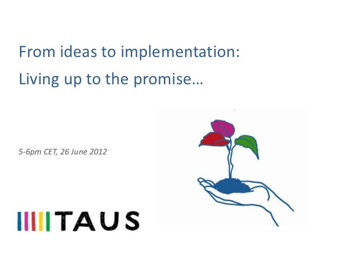From ideas to implementation:Living up to the promise…5-6pm CET, 26 June 2012