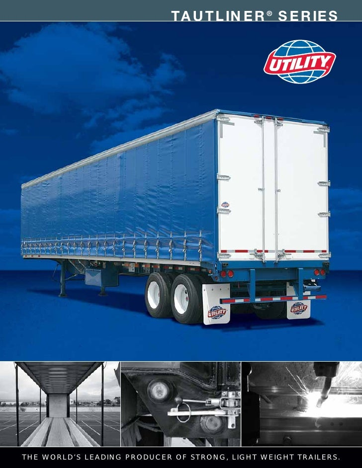 TAUTLINER® SERIESTHE WORLD'S LEADING PRODUCER OF STRONG, LIGHT WEIGHT TRAILERS.