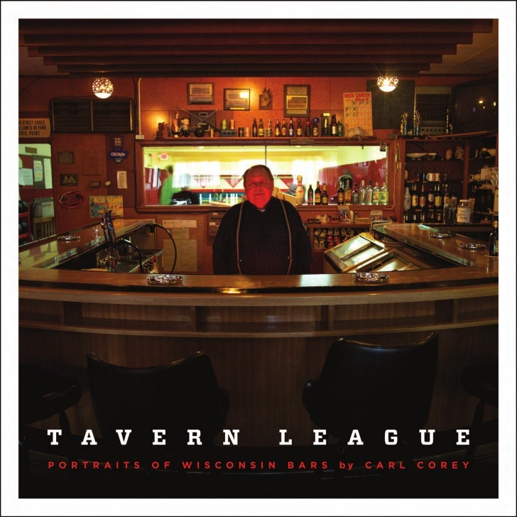Tavern League - Portraits of Wisconsin Bars