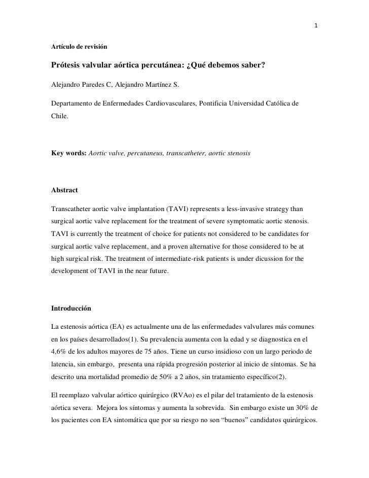 1Artículo de revisiónPrótesis valvular aórtica percutánea: ¿Qué debemos saber?Alejandro Paredes C, Alejandro Martínez S.De...
