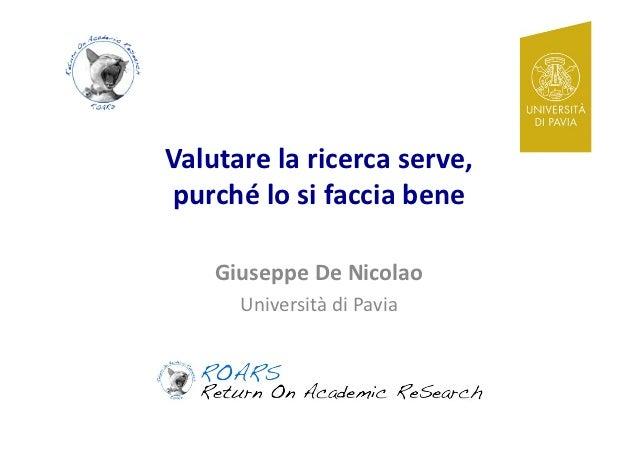 Valutare(la(ricerca(serve,((purché(lo(si(faccia(bene!    Giuseppe(De(Nicolao(      Università!di!Pavia!