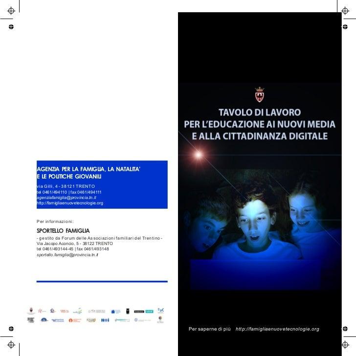 AGENZIA PER LA FAMIGLIA, LA NATALITA'E LE POLITICHE GIOVANILIvia Gilli, 4 - 38121 TRENTOtel 0461/494110 | fax 0461/494111a...