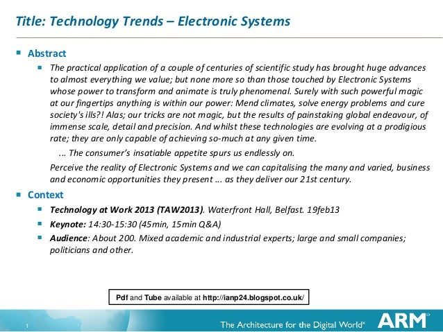 1 Title: Technology Trends – Electronic Systems  Abstract  The practical application of a couple of centuries of scienti...