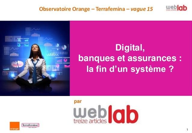 Observatoire Orange – Terrafemina – vague 15                         Digital,               banques et assurances :       ...