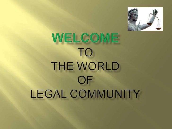 Welcometothe worldoflegal community<br />