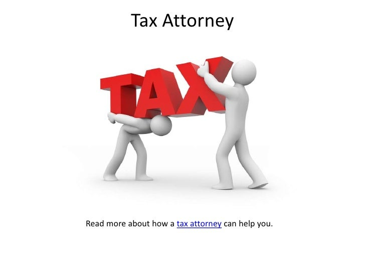 Tax Attorney<br />Read more about how a tax attorney can help you.<br />