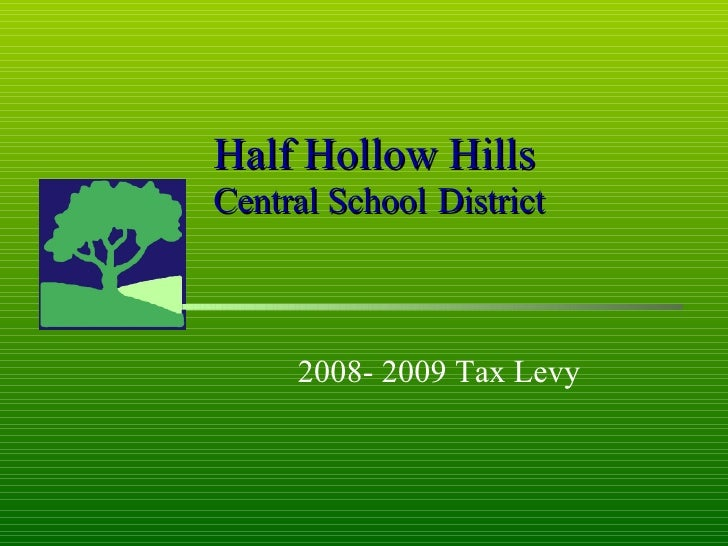 Half Hollow Hills Central School   District 2008- 2009 Tax Levy