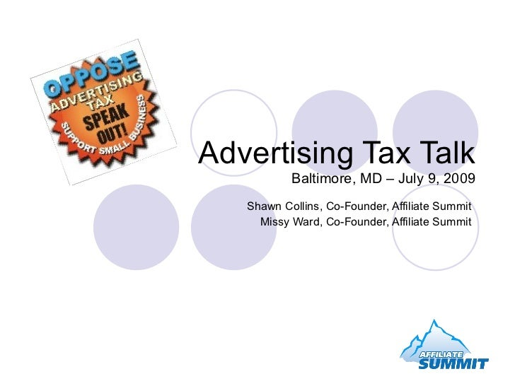 Advertising Tax Talk            Baltimore, MD – July 9, 2009    Shawn Collins, Co-Founder, Affiliate Summit      Missy War...