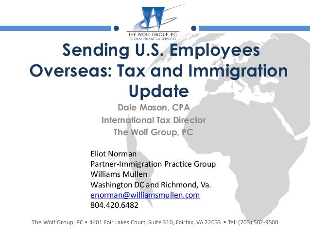 The Wolf Group, PC • 4401 Fair Lakes Court, Suite 310, Fairfax, VA 22033 • Tel: (703) 502-9500 Sending U.S. Employees Over...