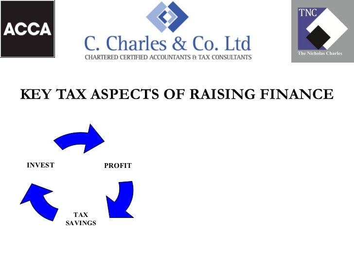 KEY TAX ASPECTS OF RAISING FINANCEINVEST             PROFIT           TAX         SAVINGS
