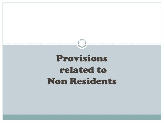 Provisions related to Non Residents