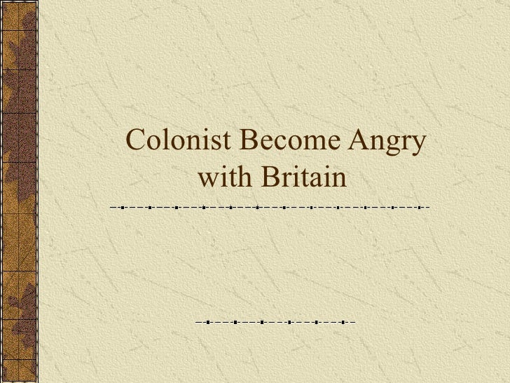 Colonist Become Angry with Britain
