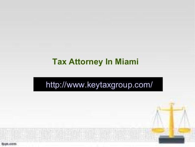 Tax Attorney In Miamihttp://www.keytaxgroup.com/