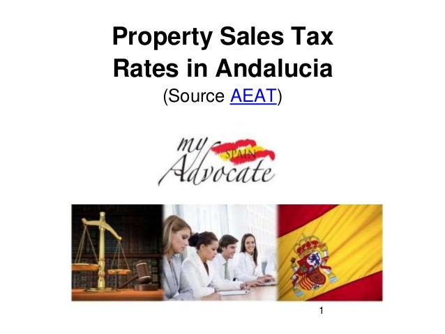 Property Sales Tax Rates in Andalucia (Source AEAT) 1