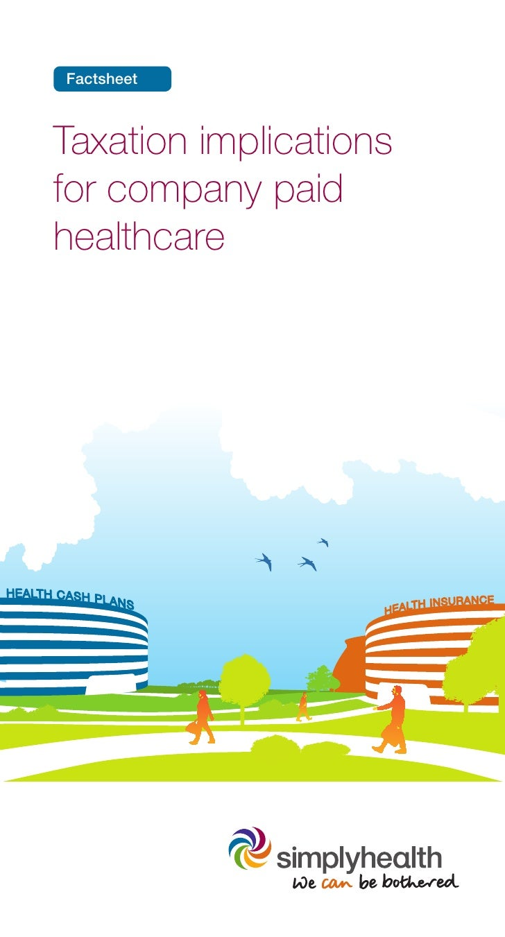 Factsheet       Taxation implications       for company paid       healthcareHEALTH C A S H P                 LANS        ...