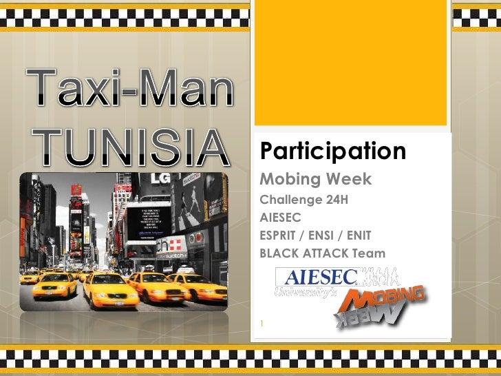 ParticipationMobing WeekChallenge 24HAIESECESPRIT / ENSI / ENITBLACK ATTACK Team1