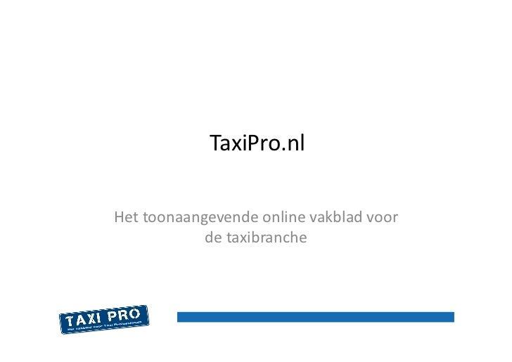 TaxiPro.nl Het toonaangevende online vakblad voor                de taxibranche