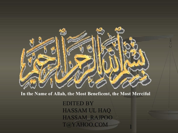 In the Name of Allah, the Most Beneficent, the Most Merciful                   EDITED BY                   HASSAM UL HAQ  ...