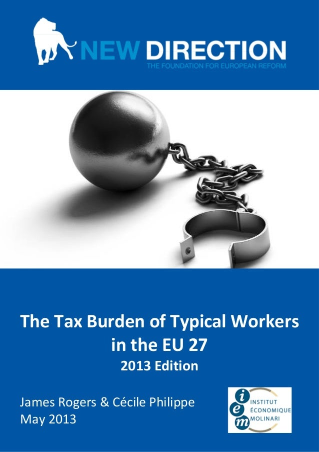 Data provided by NEW DIRECTION│Page 1 of 16(Cover page)The Tax Burden of Typical Workersin the EU 272013 EditionJames Roge...