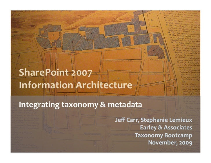 SharePoint 2007   Information Architecture  Integrating taxonomy & metadata                          Jeff Carr, Stephanie L...