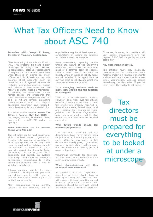 What Tax Officers Need to Know about ASC 740 Interview with: Joseph F. Leary, Director of Taxation, Gentek, Inc.  organiza...