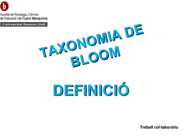 DEFINICIÓ TAXONOMIA DE BLOOM Treball col·laboratiu
