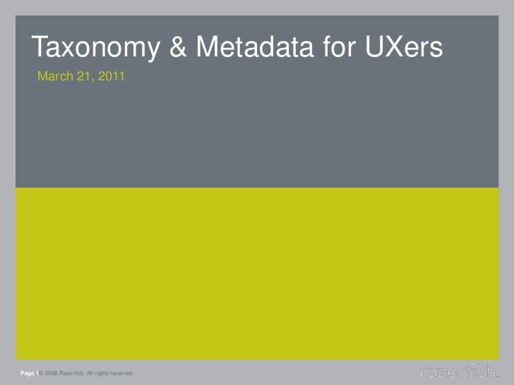 Taxonomy & Metadata for UXers<br />March 21, 2011<br />Page 1© 2008 Razorfish. All rights reserved.<br />