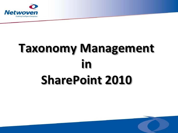 Taxonomy Management         in   SharePoint 2010